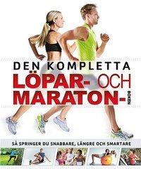 Den kompletta l�par- och maratonboken : s� springer du snabbare, l�ngre och smartare (h�ftad)