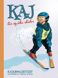 Kaj l�r sig �ka skidor (inbunden)