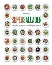 Supersallader : 260 goda nyttiga och snabblagade sallader