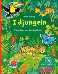 I djungeln : pysselbok med klisterm�rken (h�ftad)