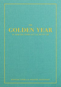 The Golden Year (inbunden)