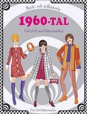 1960-tal: mode- och stilhistoria: faktabok med klistermärken