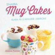 Snabba mug cakes : klara på några minuter i mikron