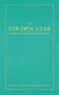 The Golden Year : ta makten �ver ditt liv p� ett �r (pocket)