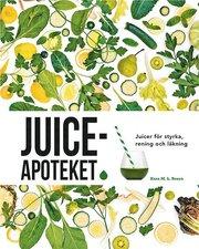Juiceapoteket : juicer för styrka rening och läkning