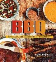 BBQ : nya spännande smaker och 120 grillrecept