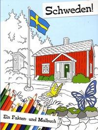 Schweden! : ein Fakten- und Malbuch (inbunden)