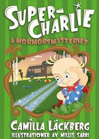 Super-Charlie och mormorsmysteriet (inbunden)