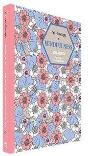 Mindfulness : 100 motiv – varva ner måla och njut
