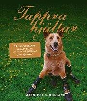 Tappra hjältar : 37 inspirerande berättelser om mod och hjältedåd från djur