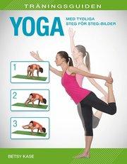 Träningsguiden : Yoga – med tydliga steg för steg-bilder