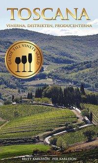 Toscana : Vinerna, distrikten, producenterna (inbunden)