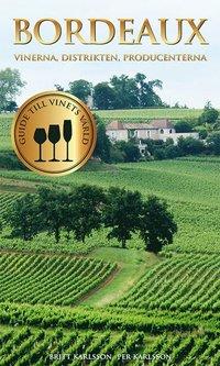 Bordeaux : Vinerna, distrikten, producenterna (inbunden)