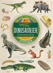 Fantastiska fakta : dinosaurier och andra förhistoriska djur