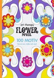 Flower Power : 100 motiv – varva ner måla och njut