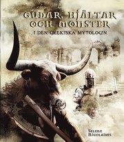 Gudar hjältar och monster i den grekiska mytologin