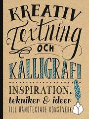 Kreativ textning och kalligrafi : inspiration tekniker & idéer till handtex