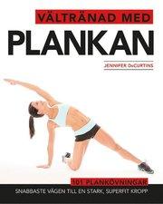 Vältränad med plankan : snabbaste vägen till en stark superfit kropp