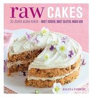 Raw Cakes : 30 läckra mjuka kakor – inget socker inget gluten ingen ugn