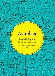 Astrologi : En prkatisk guide till att läsa horoskop