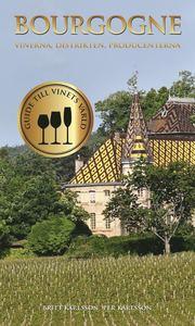Bourgogne : Vinerna distrikten producenterna