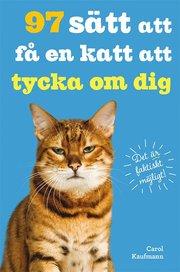 97 sätt att få en katt att tycka om dig