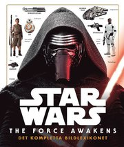 Star Wars: The Force Awakens – det kompletta bildlexikonet