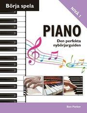 Börja spela piano : den perfekta nybörjarguiden