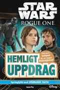 Star Wars. Rogue One : hemligt uppdrag