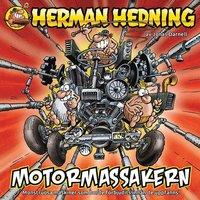 Herman Hedning : Motormassakern (h�ftad)