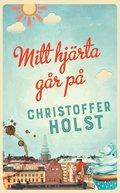 Bokomslag Mitt hjärta går på av Christoffer Holst