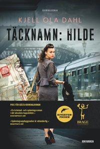 Täcknamn: Hilde / Kjell Ola Dahl ; översättning: Helena Stedman