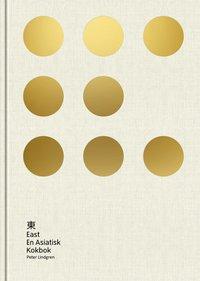 East: En asiatisk kokbok (inbunden)