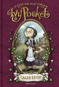 Vem som helst utom Ivy Pocket (Första boken om Ivy Pocket) (inbunden)