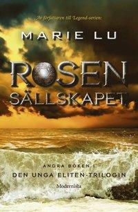 Rosens�llskapet : Andra boken i Den unga eliten-trilogin (inbunden)