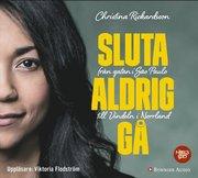 Sluta aldrig gå – från gatan i Sao Paulo till Vindeln i Norrland