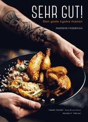 Sehr gut! : den goda tyska maten