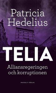 Telia : alliansregeringen och korruptionen