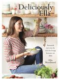 Deliciously Ella : H�rliga ingredienser och fantastisk mat som du och din