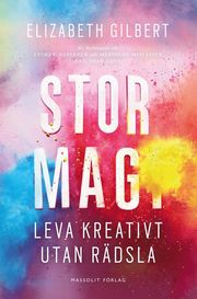 Stor magi : leva kreativt utan rädsla