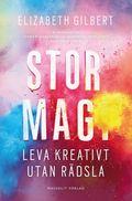 Stor magi : Leva kreativt utan r�dsla