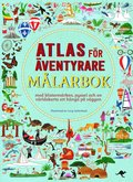 Atlas f�r �ventyrare : m�larbok med klisterm�rken, pyssel och en v�rldskarta att h�nga p� v�ggen