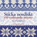 Sticka nordiskt : 150 traditionella m�nster