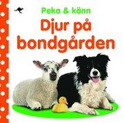 Peka & känn : djur på bondgården