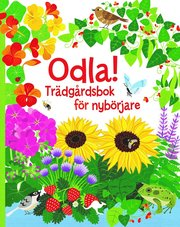 Odla! : trädgårdsbok för nybörjare