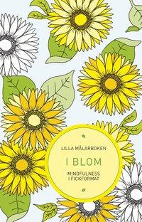 Lilla målarboken : I blom - Mindfulness i fickformat (häftad)