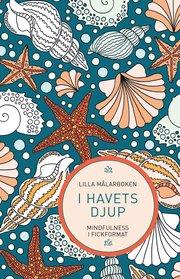Lilla målarboken : I havets djup – Mindfulness i fickformat