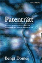 Patenträtt : svensk och internationell patenträtt avtal om patent samt skyddet för växtsorter och företagshemligheter