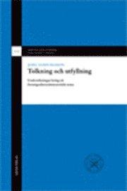 Tolkning och utfyllning : undersökningar kring ett förmögenhetsrättsteoretiskt tema