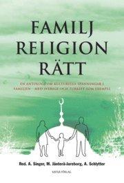 Familj - Religion - R�tt : en antologi om kulturella sp�nningar i familjen - med Sverige och Turkiet som exempel (h�ftad)